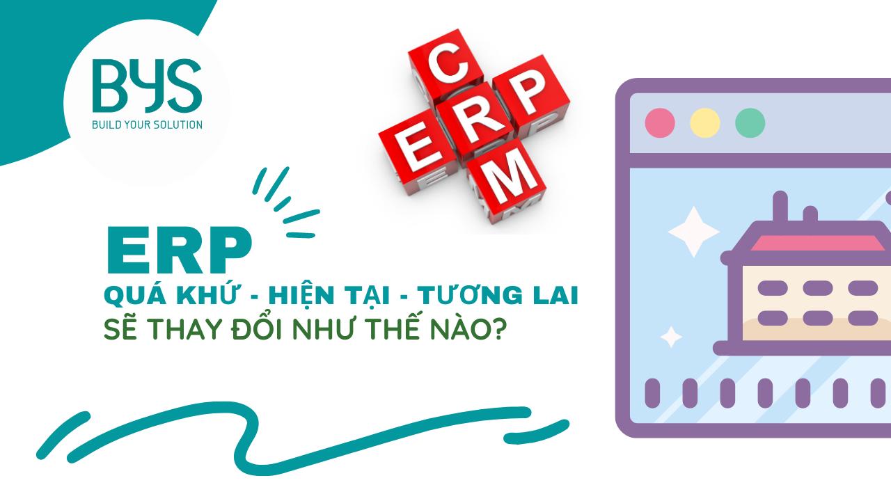 Giải pháp ERP - Quá khứ, hiện tại, tương lai